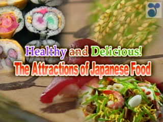 Healthy and Delicious! The Attractions of Japanese Food