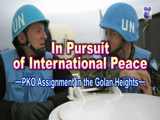 In Pursuit of International Peace - PKO Assignment in the Golan Heights