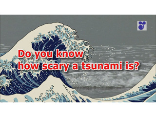Do you know how scary a tsunami is?