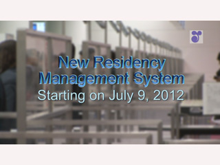 The New Residency Management System Starting on July 9, 2012 (English)