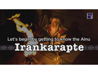Let's begin by getting to know the Ainu Irankarapte(English)